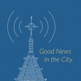 Good News in the City Podcast